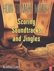 How to Make Money: Scoring Soundtracks and Jingles